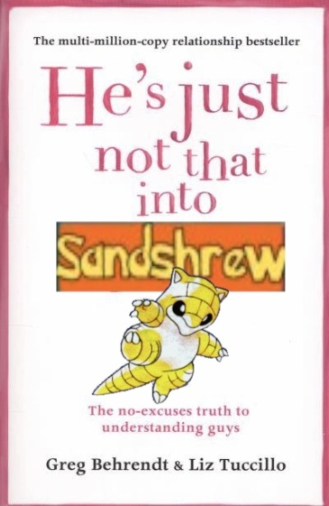 he's just not that into sandshrew