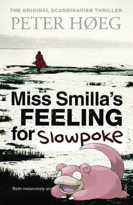 miss smilla's feeling for slowpoke