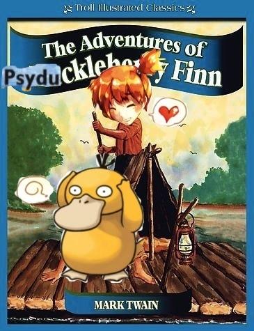 the adventures of psyduckleberry finn